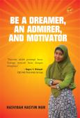 BE A DREAMER, AN ADMIRER, AND MOTIVATOR